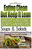 Weight Loss: Clinic Secrets and Recipes - Eating Clean But Keep It Lean -  Soups and Salads: Real weight loss clinic programmes from 5 London weight loss ... - Eating Clean But Keep It Lean Book 2)