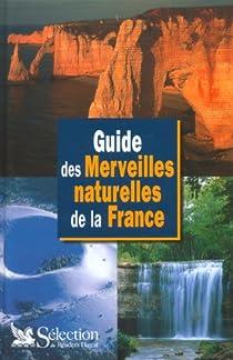 Télécharger Guide des merveilles naturelles de la France PDF En Ligne Gratuitement