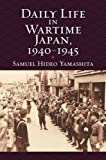 img - for Daily Life in Wartime Japan, 1940-1945 (Modern War Studies) book / textbook / text book