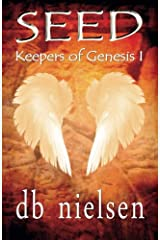 Seed: Keepers of Genesis I (Volume 1) Paperback
