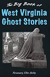 The Big Book of West Virginia Ghost Stories (Big Book of Ghost Stories)