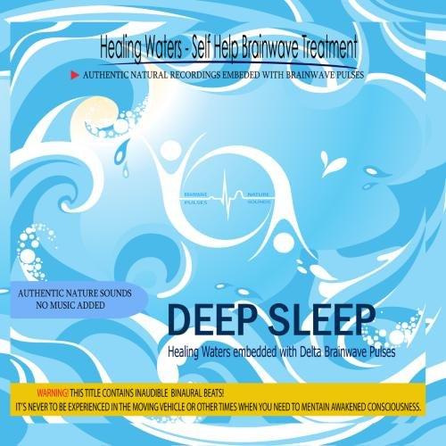 Deep Sleep - Healing Waters embedded with Delta Brainwave Pulses