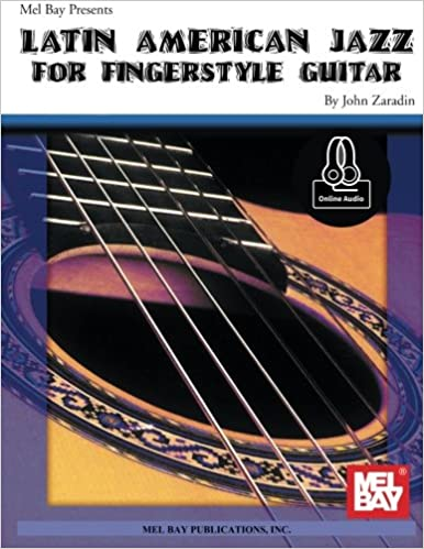 Latin American Jazz for Fingerstyle Guitar: John Zaradin: 9780786686483: Amazon.com: Books