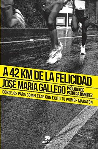 A 42 km de la felicidad: Consejos para completar con éxito tu primer maratón (