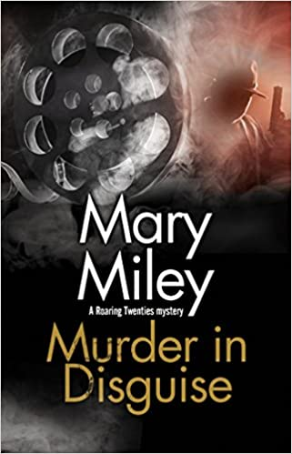 Murder in disguise a roaring twenties mystery mary miley murder in disguise a roaring twenties mystery mary miley 9780727887146 amazon books fandeluxe Image collections