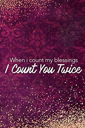 When I Count My Blessings I Count You Twice: Blank Lined Notebook Journal Diary Composition Notepad 120 Pages 6x9 Paperback Mother Grandmother Purple