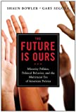 The Future Is Ours, Gary Segura and Shaun Bowler, 1604267275