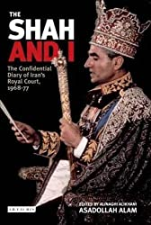 The Shah and I: The Confidential Diary of Iran's Royal Court, 1968-77
