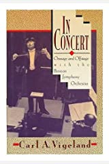 In Concert: Onstage and Offstage With the Boston Symphony Orchestra Hardcover
