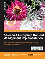 Alfresco 4 Enterprise Content Management Implementation Front Cover