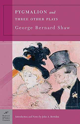 Pygmalion and Three Other Plays (Barnes & Noble Classics)