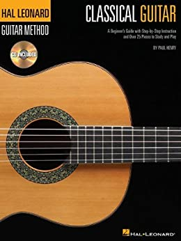 Classical Guitar (Hal Leonard Guitar Method) Kindle Edition with Audio/Video