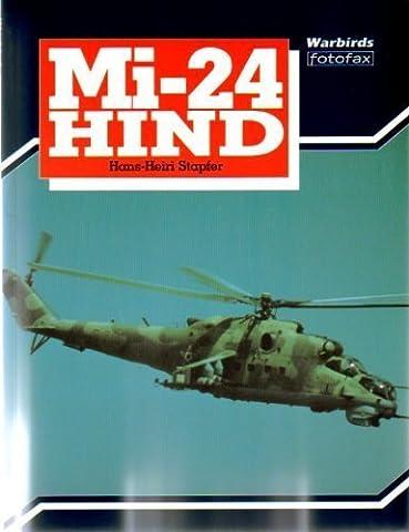 Mi-24 Hind (Warbirds Fotofax) - Mi 24 Hind Helicopter