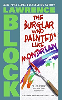 The burglar in the library bernie rhodenbarr series book 8 the burglar who painted like mondrian bernie rhodenbarr series book 5 fandeluxe Ebook collections