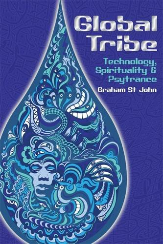 Download Global Tribe: Technology, Spirituality and Psytrance (Studies in Popular Music) pdf epub