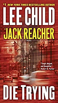 Die Trying (Jack Reacher, Book 2) by [Child, Lee]
