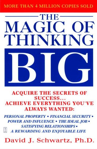 Magic Of Thinking Big (A fireside book)