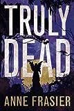 Truly Dead (Elise Sandburg Series)