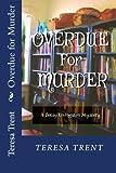 Overdue for Murder, Teresa Trent, 1478105607