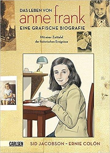 das leben von anne frank eine grafische biografie amazonde ernie colon sid jacobson michael groenewald ralf keiser kai wilksen bcher - Anne Frank Lebenslauf