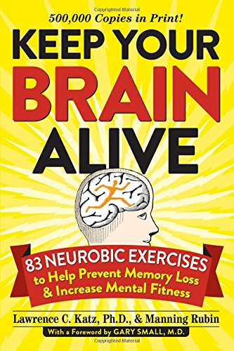 Keep Your Brain Alive: 83 Exercises to Prevent Memory Loss