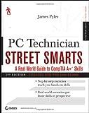 PC Technician Street Smarts 2009, James Pyles, 0470486511