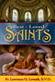 Best-Loved Saints, Lawrence G. Lovasik, 0899421601