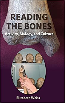 Reading the Bones: Activity, Biology, and Culture