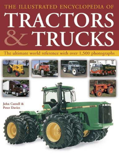 The Complete Book of Tractors & Trucks: An Illustrated Guide to Agricultural Machines and Commercial Trucking Vehicles