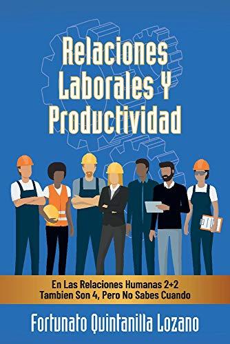 Libro : Relaciones Laborales Y Productividad En Las...