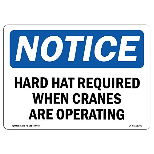 OSHA Notice Sign - Hard Hats Required When Cranes are Operating | Aluminum Sign | Protect Your Business, Work Site, Warehouse & Shop Area | Made in The USA