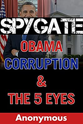 Spygate: Obama, Corruption & The 5 Eyes