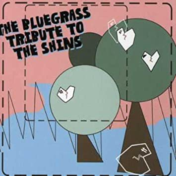 Tribute To Shins The Bluegrass Tribute To The Shins Amazon Music