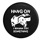 Hang On I Wanna Try Something Jeep Spare Tire Cover