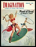 download ebook imagination - science fiction - volume 5, number 2 - february feb 1954: planet of dread; rocket to freedom; greetings from earth; blessed event; ticket to the stars; the man who made the world pdf epub