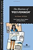 The Illusions of 'Post-Feminism', Vicki Coppock and Deena Haydon, 0748402381