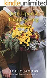 Once Upon a Thanksgiving (PTA Moms Book 1)