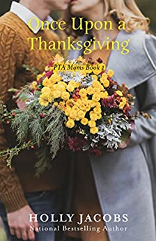Once Upon a Thanksgiving (PTA Moms Book 1) by [Jacobs, Holly]