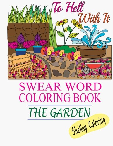 Swear Word Coloring Book  The Garden  Hilarious Home Garden Themed Adult Coloring Book Sweary Words Curse Words Colouring Books For Grown Ups