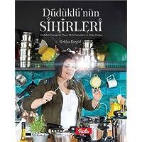 Düdüklü'nün Sihirleri: Düdüklü Tencerede Pişen Türk Yemekleri ve Daha Fazlası