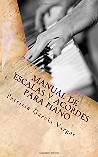 Manual de escalas y acordes para piano (Spanish Edition)