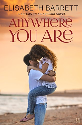 Anywhere You Are: A Return to Briarwood Novel by [Barrett, Elisabeth]