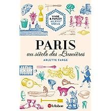 Vivre & parler au XVIIIe siècle : Paris au siècle des Lumières (GUIDE CONVERSAT) (French Edition)