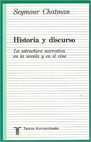 Historia Y Discurso La Estructura Narrativa En La Novela Y