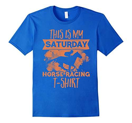 Reining Horse Shows (Men's This is my Saturday horse racing XL Royal)