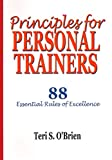 img - for Principles for Personal Trainers: 88 Essential Rules for Excellence book / textbook / text book