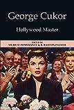 George Cukor: Hollywood Master