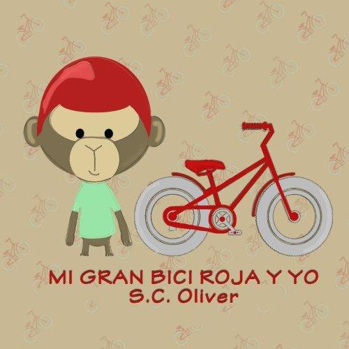 Mi Gran Bici Roja Y Yo (Spanish Edition): S.C. Oliver ...