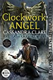 The Clockwork Angel (The Infernal Devices)