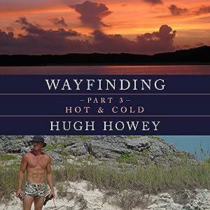 Wayfinding Part 3: Hot & Cold Audiobook